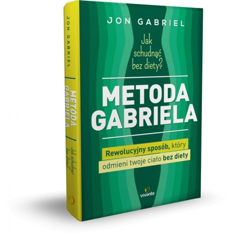 Jak schudnąć bez diety? Metoda Gabriela (Jon Gabriel) książka w księgarni sunela.eu